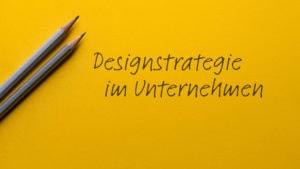 Designstrategie im Unternehmen, wickartig digitale designwerkstatt